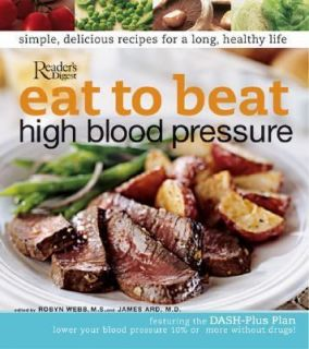 Eat to Beat High Blood Pressure by Readers Digest Editors 2004