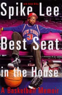 Best Seat in the House A Basketball Memoir by Spike Lee and Ralph
