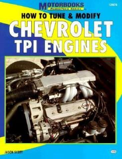 How to Build and Modify Chevrolet TPI Engines by Jason Scott 1999