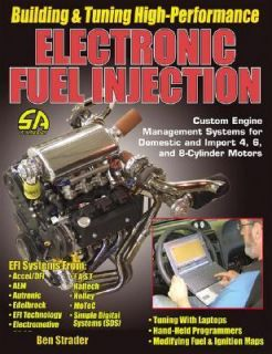 Building and Tuning High Performance Electronic Fuel Injection by Ben