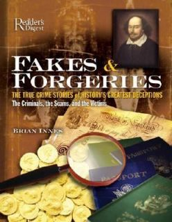Fakes and Forgeries The True Crime Stories of Historys Greatest