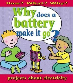 Why Does a Battery Make It Go Projects about Electricity by Jackie