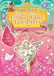 How to Host a Flower Fairy Tea Party by Cecily Mary Barker and Cicely