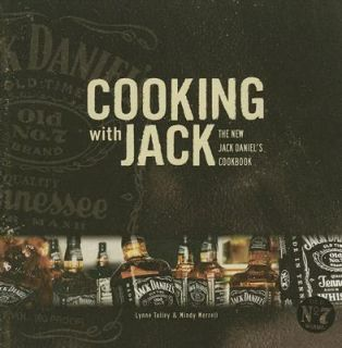 Cooking with Jack The New Jack Daniels Cookbook by Mindy Merrell and