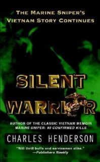 Silent Warrior Author of the Classic Vientnam Memoir Marine Sniper