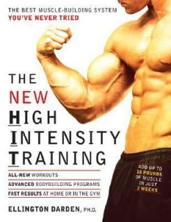 The New High Intensity Training The Best Muscle Building System Youve