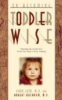 On Becoming Toddlerwise From First Steps to Potty Training by Robert