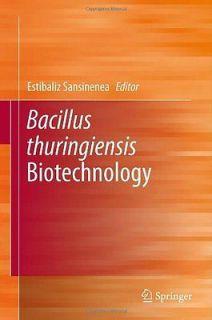 Bacillus Thuringiensis Biotechnology Sansinenea, Estibaliz (Editor)