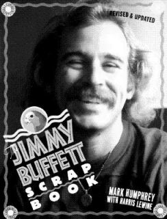 The Jimmy Buffett Scrapbook by Mark Humphrey, Kensington Publishing