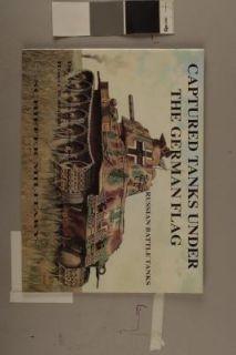 Captured Tanks under the German Flag Russian Battle Tanks by Werner