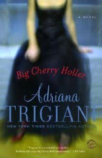 Big Cherry Holler Bk. 2 by Adriana Trigiani 2002, Paperback