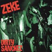 Dirty Sanchez by Zeke CD, Oct 2004, Epitaph USA