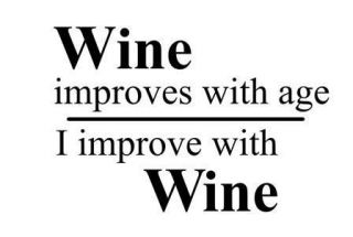 Wine Improves With Age I improve With Wine.Wall Vinyl Art Decal