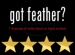 got feather? Vinyl wall art truck car decal sticker