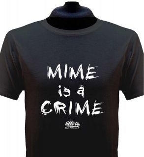 Mime is a Crime T Shirt