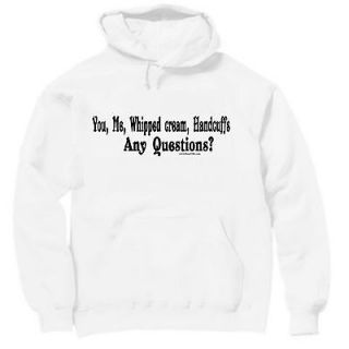 Hoodie Sweatshirt funny you me whipped cream handcuffs any questions