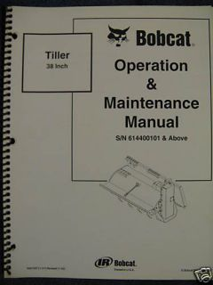 Bobcat Skid Steer Loader 38 Tiller Operation & Maintenance Manual