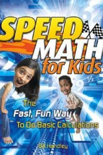 Speed Math for Kids  The Fast, Fun Way to Do Basic Calculations by