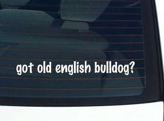 got old english bulldog? DOG BREED DOGS FUNNY DECAL STICKER VINYL WALL