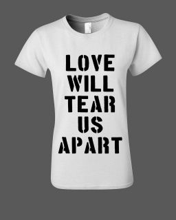 LOVE WILL TEAR US APART WOMEN T SHIRT Joy Division Ian Curtis New
