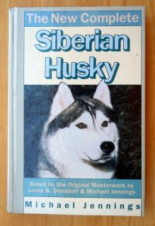 Jennings The New Complete Siberian Husky dog breed history book