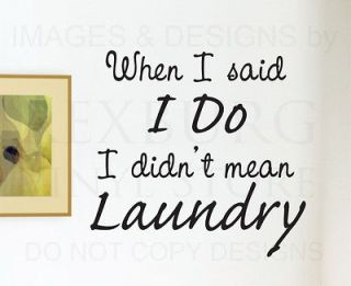 Wall Decal Quote Vinyl Sticker Art When I Said I Do Funny Laundry Room