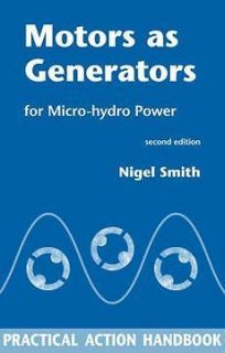 NEW Motors as Generators for Micro Hydro Power by Nigel Smith