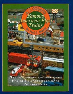Gilberts Famous American Flyer Trains by Paul C. Nelson 1999