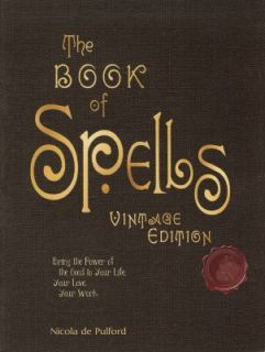 of Spells Bring the Power of the Good to Your Life, Your Love, Your