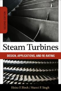 Steam Turbines Design, Applications, and Re Rating by Heinz P. Bloch
