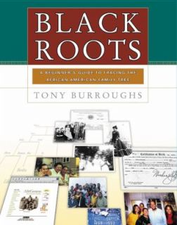 Roots A Beginners Guide to Tracing the African American Family Tree
