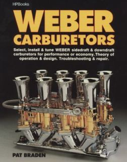 Weber Carburetors Select, Install and Tune Weber Sidedraft and