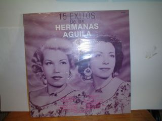 LAS HERMANAS AGUILA 15 EXITOS MEXICAN LP 1986 VERSIONES ORIGINALES