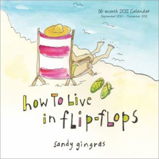 2011 How to Live in Flip Flops mini wall Calendar by Sandy Gingras