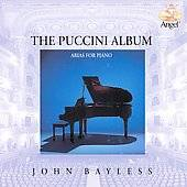 The Puccini Album Arias for Piano by John Composer Piano Bayless CD