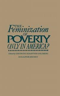 NEW The Feminization of Poverty: Only in America?