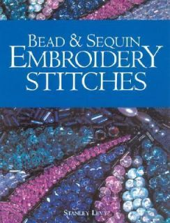 Bead and Sequin Embroidery Stitches by Stanley Levy 2004, Paperback