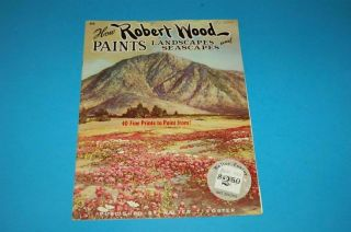 How Robert Wood Paints Landscapes and Seascapes 66 Walter Foster Art