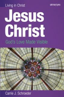 Christ student Book Gods Love Made Visible by Schroeder and Carrie