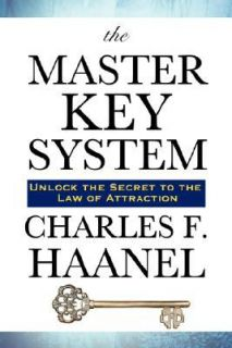 The Master Key System by Charles Haanel and Charles F. Haanel 2007