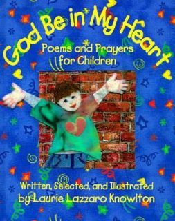 God Be in My Heart Poems and Prayers for Children by Laurie Lazzaro