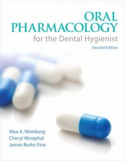 Oral Pharmacology for the Dental Hygienist by James Burke Fine, Cheryl