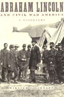 Abraham Lincoln and Civil War America A Biography by William E