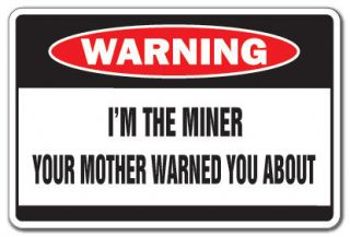 THE MINER Warning Sign dirt mother ground funny gift coal gold