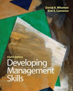 Developing Management Skills by David A. Whetten and Kim S. Cameron