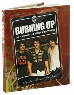 Burning Up  On Tour with the Jonas Brothers by Kevin Jonas, Nick