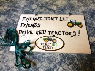 FRIENDS DONT LET FRIENDS DRIVE RED TRACTORS handmade wood cut sign