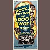 Rock, Rhythm and Doo Wop, Vol. 1 The Greatest Songs from Early Rock n