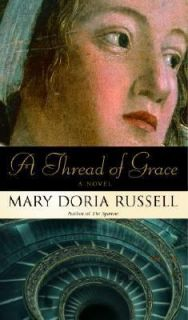 Thread of Grace by Mary Doria Russell 2005, Hardcover