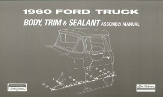 1960 Ford Truck Body Trim Sealant Assembly Manual Rebuild Instructions